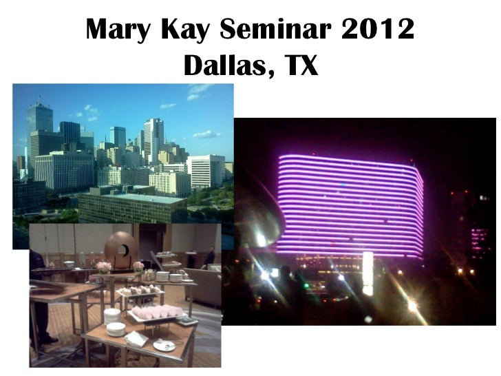 Mary Kay Seminar 2012      Dallas, TX