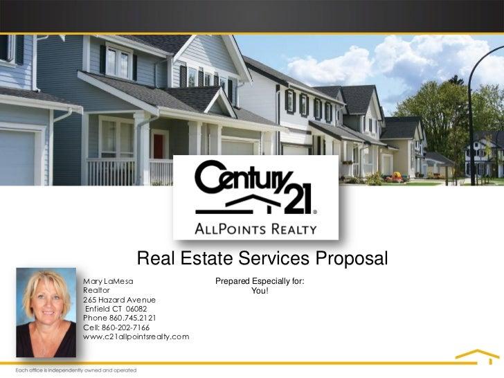 Real Estate Services ProposalMary LaMesa                  Prepared Especially for:Realtor                               Yo...