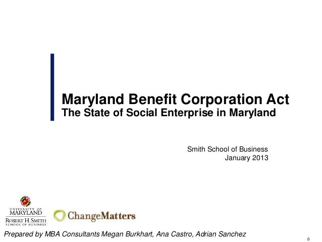 Maryland Benefit Corporation Act                The State of Social Enterprise in Maryland                                ...