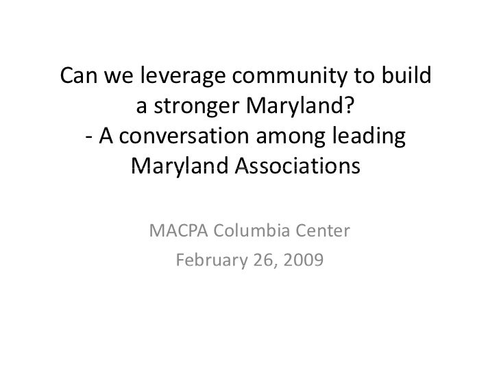 Can we leverage community to build  Can we leverage community to build         a stronger Maryland?   ‐ A conversation amo...