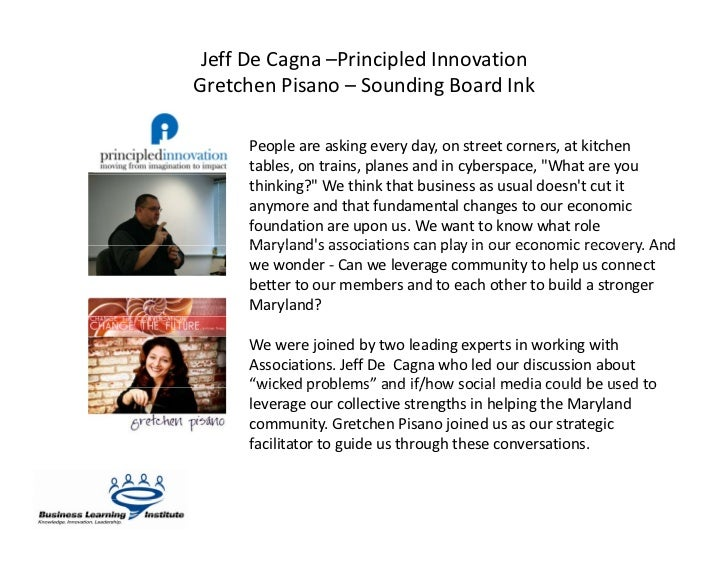 Jeff De Cagna –Principled Innovation Gretchen Pisano – Sounding Board Ink        People are asking every day, on street co...