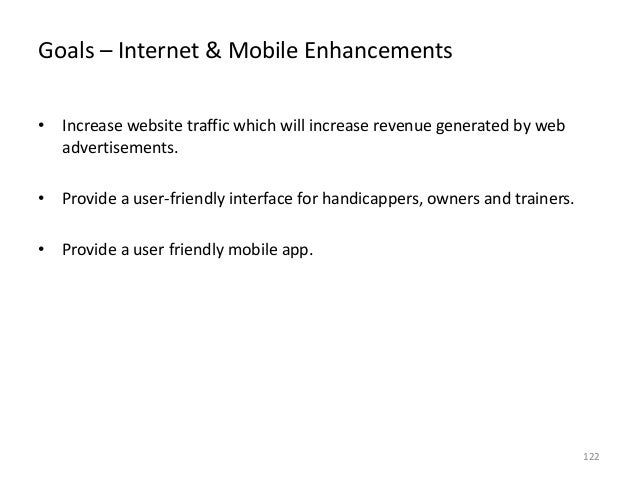 Goals – Internet & Mobile Enhancements • Increase website traffic which will increase revenue generated by web advertiseme...