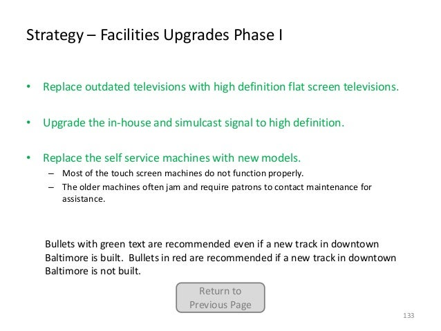Strategy – Facilities Upgrades Phase I • Replace outdated televisions with high definition flat screen televisions. • Upgr...