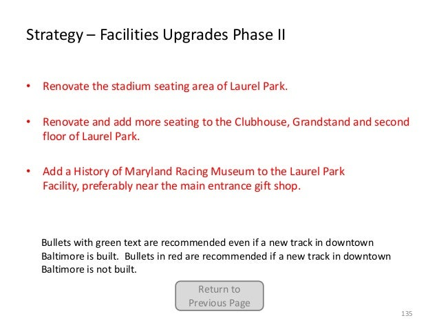 Strategy – Facilities Upgrades Phase II • Renovate the stadium seating area of Laurel Park. • Renovate and add more seatin...