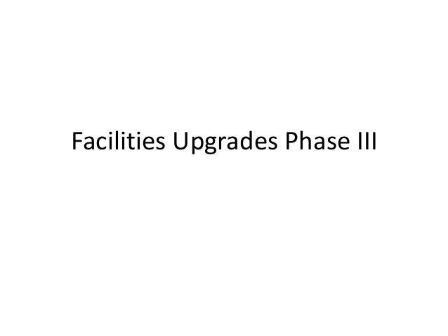 Facilities Upgrades Phase III