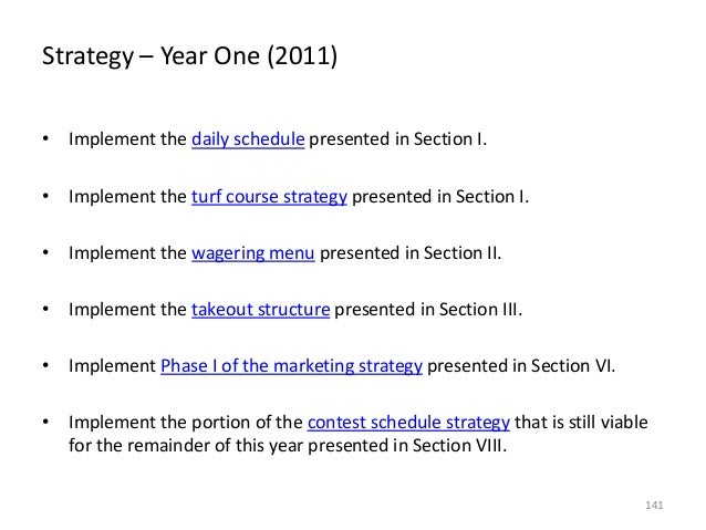 Strategy – Year One (2011) • Implement the daily schedule presented in Section I. • Implement the turf course strategy pre...