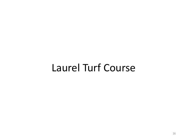 Laurel Turf Course  16