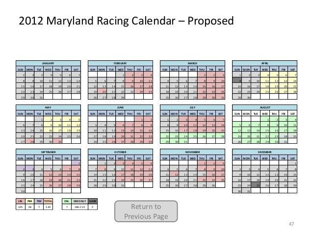 2012 Maryland Racing Calendar – Proposed  JANUARY SUN  MON  1  TUE  WED  FEBRUARY THU  FRI  SAT  2  3  4  5  6  SUN  MON  ...