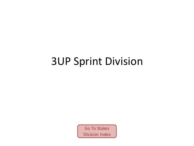 3UP Sprint Division  Go To Stakes Division Index