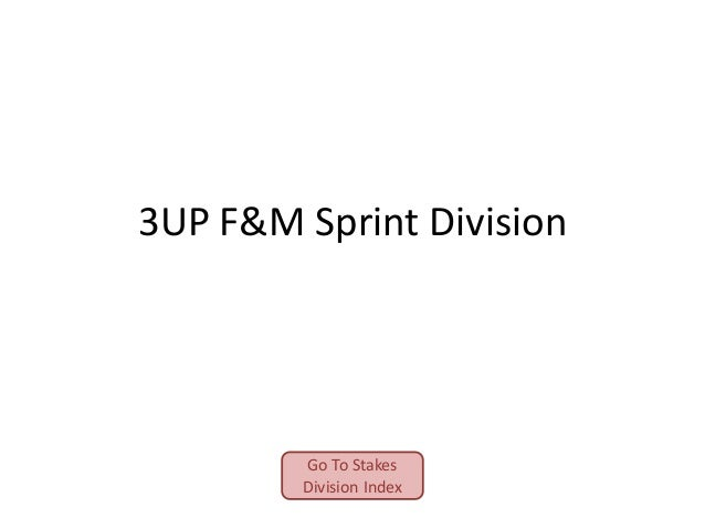 3UP F&M Sprint Division  Go To Stakes Division Index