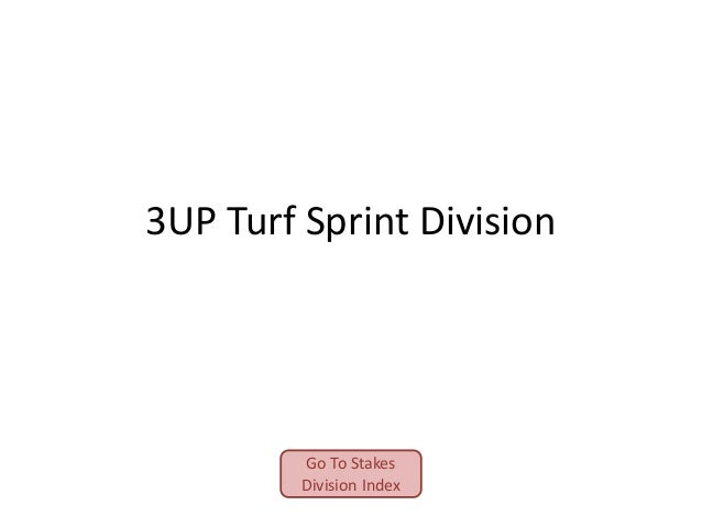 3UP Turf Sprint Division  Go To Stakes Division Index