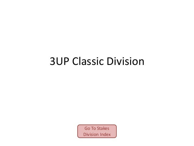 3UP Classic Division  Go To Stakes Division Index