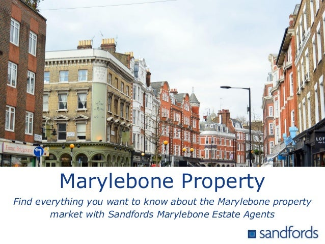 Marylebone Property Find everything you want to know about the Marylebone property market with Sandfords Marylebone Estate...