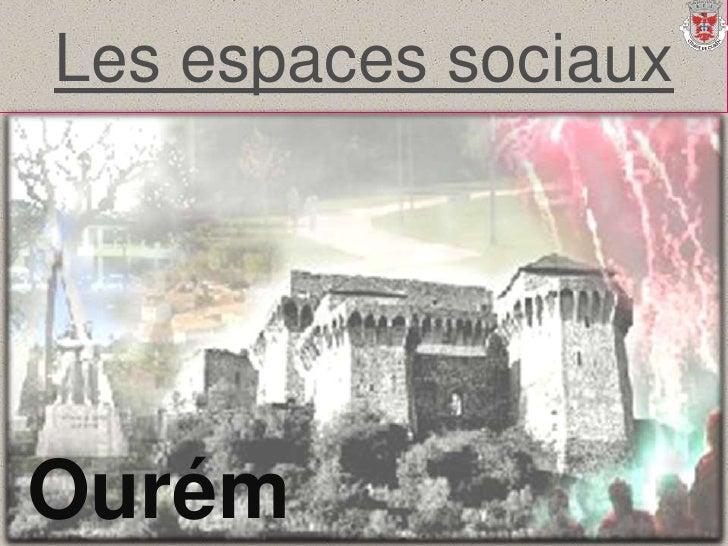 Les espaces sociaux<br />Ourém<br />