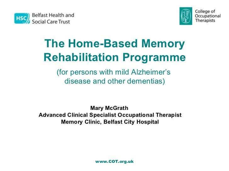 The Home-Based Memory Rehabilitation Programme      (for persons with mild Alzheimer's         disease and other dementias...