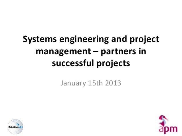 Systems engineering and project   management – partners in      successful projects        January 15th 2013