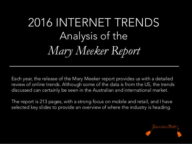 Each year, the release of the Mary Meeker report provides us with a detailed review of online trends. Although some of the...