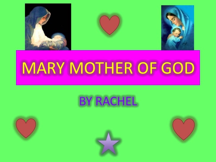 MARY MOTHER OF GOD     BY RACHEL