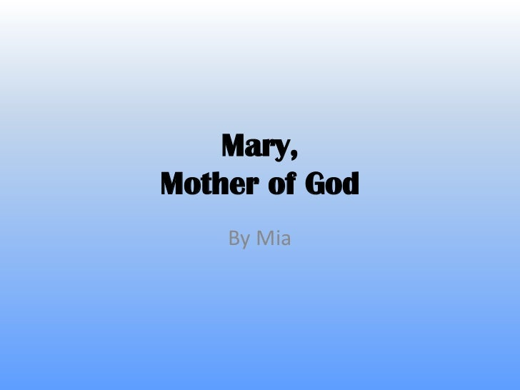 Mary,Mother of God    By Mia