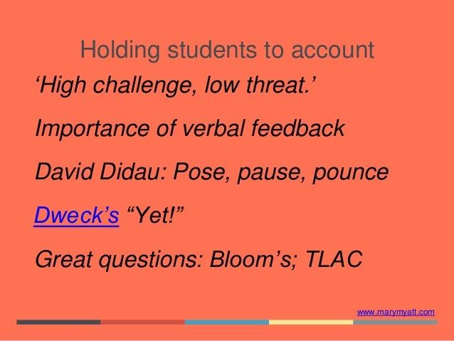 "www.marymyatt.com 'High challenge, low threat.' Importance of verbal feedback David Didau: Pose, pause, pounce Dweck's ""Ye..."