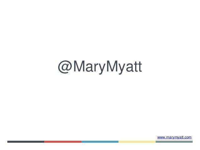 www.marymyatt.com @MaryMyatt