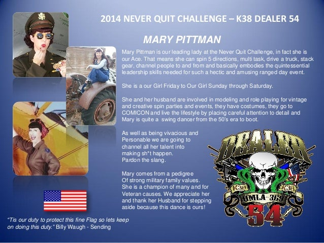 2014 NEVER QUIT CHALLENGE – K38 DEALER 54  MARY PITTMAN  Mary Pittman is our leading lady at the Never Quit Challenge, in ...
