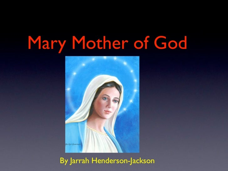 Mary Mother of God   By Jarrah Henderson-Jackson