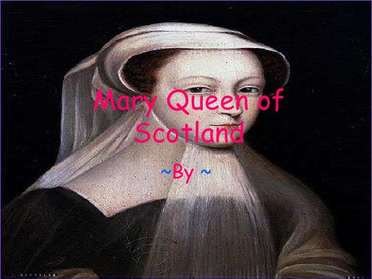 Mary Queen of Scotland<br />~By ~<br />