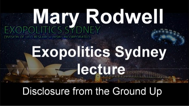 Mary Rodwell - Disclosure from the Ground Up, Mega-Lecture at Exopolitics Sydney
