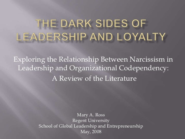 The dark sides of leadership and loyalty <br />Exploring the Relationship Between Narcissism in Leadership and Organizatio...
