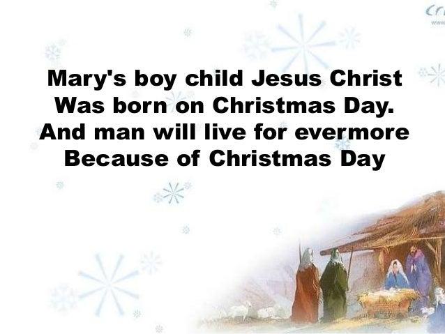 marys boy child 2 marys boy child jesus christ was born on christmas day