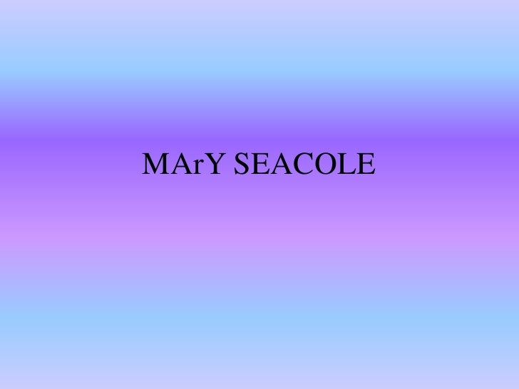 MArY SEACOLE<br />