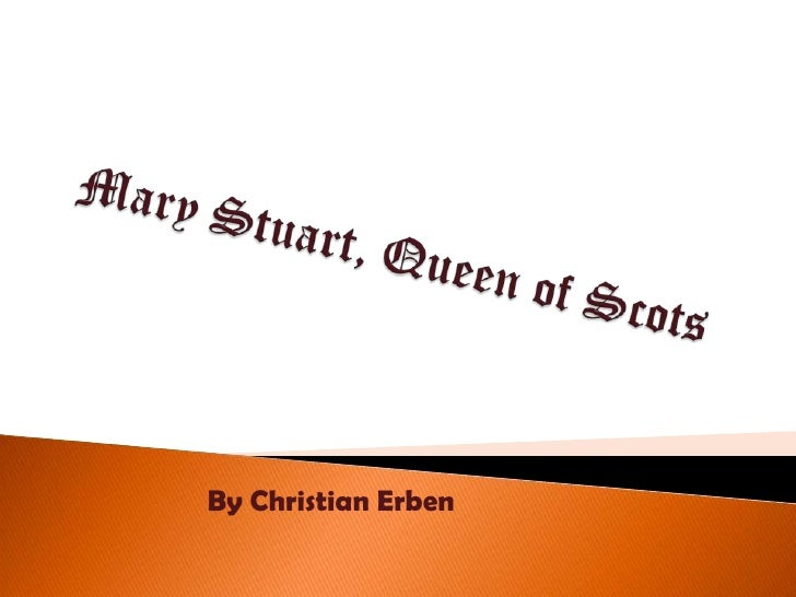 Mary Stuart, Queen of Scots<br />By Christian Erben<br />