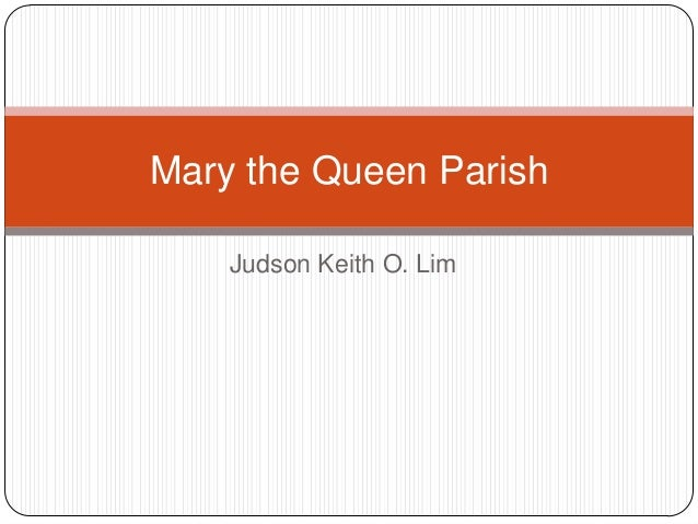 Mary the Queen Parish    Judson Keith O. Lim