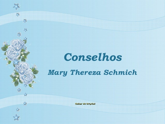 Conselhos Mary Thereza Schmich