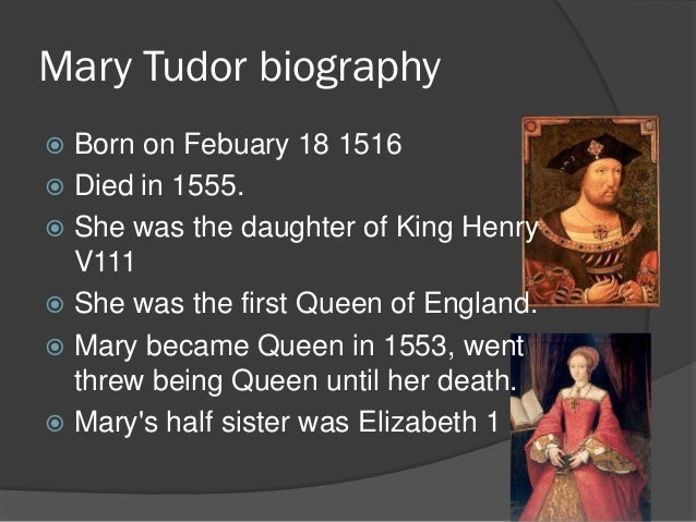 a biography of mary tudor But, ahh, nothing is simple for those tudors nothing a young mary tudor, future  queen mary i we discussed the early life of mary tudor in the.