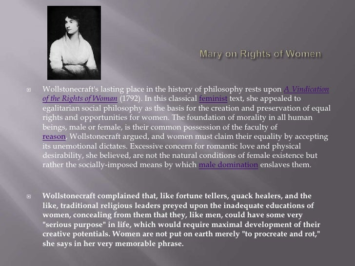 an analysis of mary wollstonecraft a vindication of the rights of women And mary wollstonecraft, the author who penned a vindication of the rights of woman, would be horrified at that suggestion she was after equality  this awesome lady, by the way, also wrote a vindication of the rights of men.