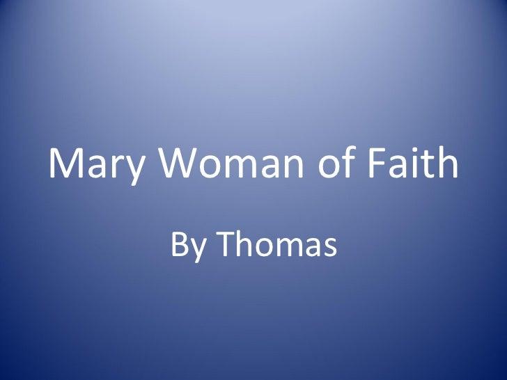 Mary Woman of Faith By Thomas