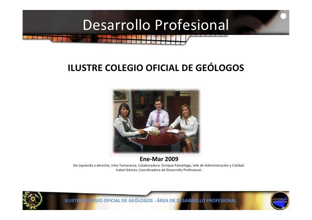 DesarrolloProfesional   ILUSTRECOLEGIOOFICIALDEGEÓLOGOS                                                 Ene‐Mar2009 ...