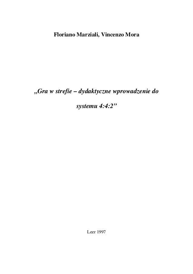 """Floriano Marziali, Vincenzo Mora  """"Gra w strefie – dydaktyczne wprowadzenie do  systemu 4:4:2""""  Leer 1997"""