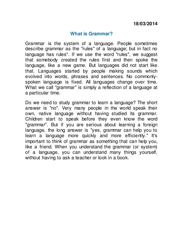 """18/03/2014 What is Grammar? Grammar is the system of a language. People sometimes describe grammar as the """"rules"""" of a lan..."""