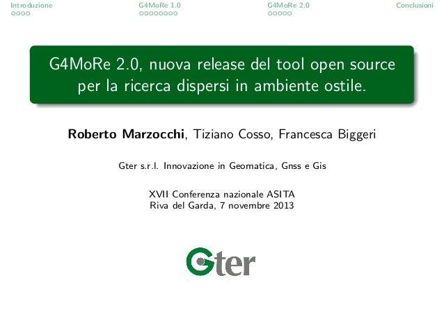 Introduzione  G4MoRe 1.0  G4MoRe 2.0  G4MoRe 2.0, nuova release del tool open source per la ricerca dispersi in ambiente o...
