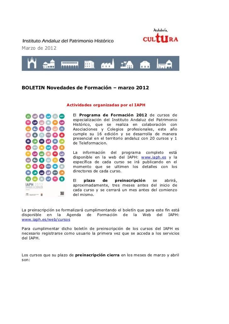 Marzo de 2012BOLETIN Novedades de Formación – marzo 2012                       Actividades organizadas por el IAPH        ...