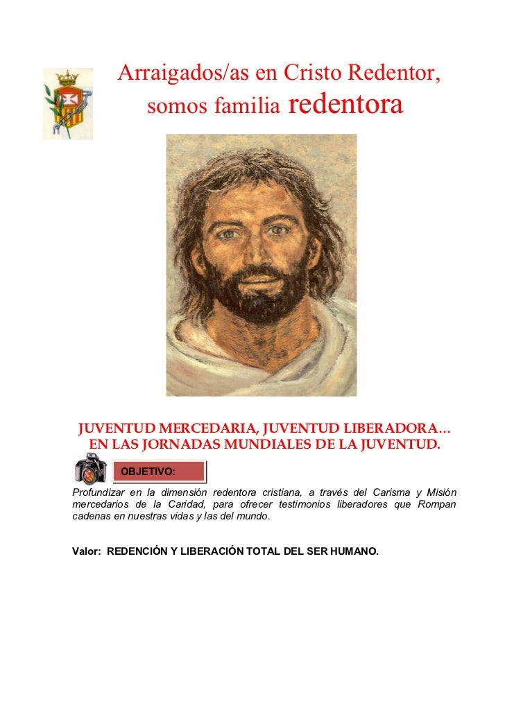 Arraigados/as en Cristo Redentor,                   /as            somos familia redentora JUVENTUD MERCEDARIA, JUVENTUD L...