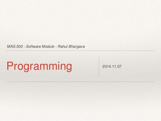MAS.500 - Software Module - Rahul Bhargava  Programming 2014.11.07