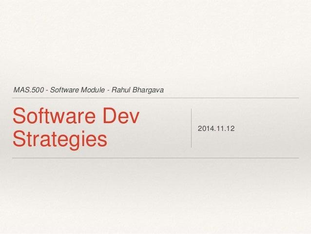 MAS.500 - Software Module - Rahul Bhargava  Software Dev  Strategies  2014.11.12