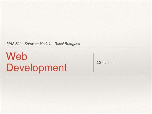MAS.500 - Software Module - Rahul Bhargava  Web  Development  2014.11.14