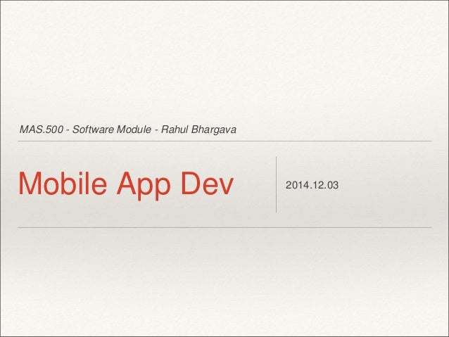 MAS.500 - Software Module - Rahul Bhargava  Mobile App Dev 2014.12.03