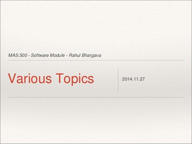 MAS.500 - Software Module - Rahul Bhargava  Various Topics 2014.11.27