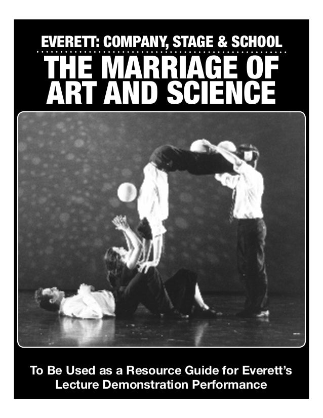 Everett: Company, stage & school  The Marriage of  Art and ScienceTo Be Used as a Resource Guide for Everett's    Lecture ...